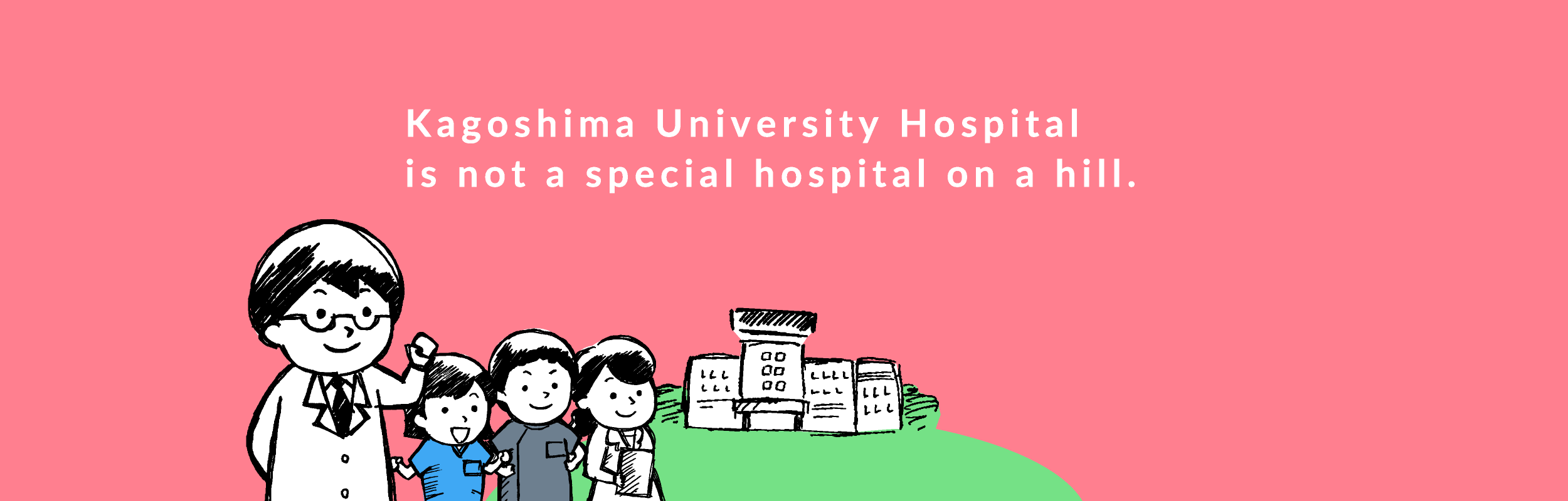 Kagoshima University Hospital is not a special hospital on a hill.